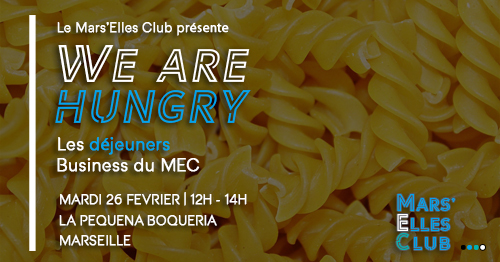 we-are-hungry-dejeuner-business-mars-elles-club-marseille-fevrier
